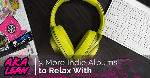 3 More Indie Albums to Relax With