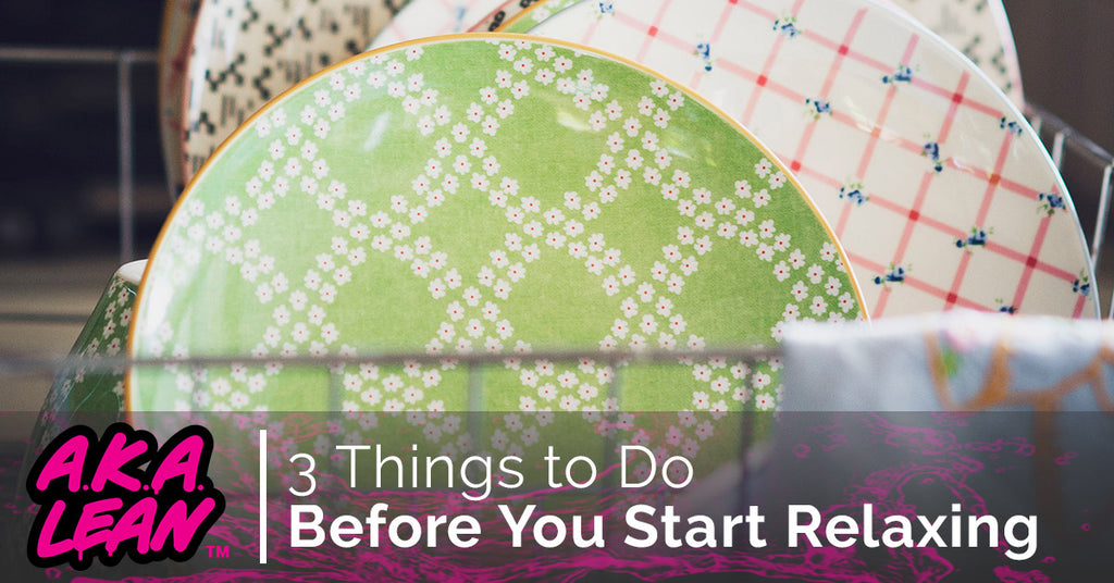 3 Things to Do Before You Start Relaxing
