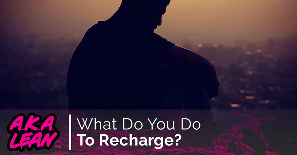 What Do You Do To Recharge?