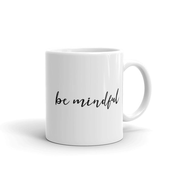 Be Mindful Coffee Mug One