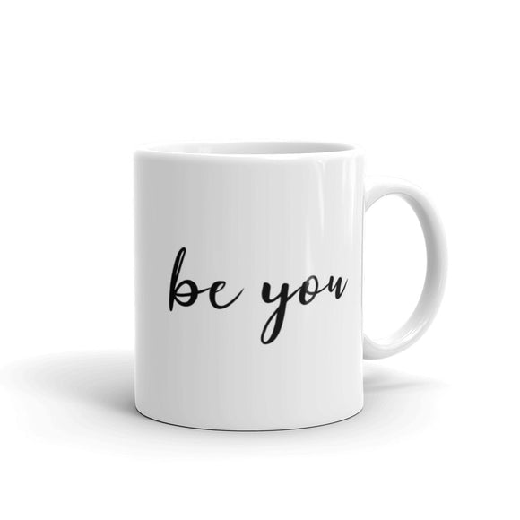 Be You Coffee Mug One