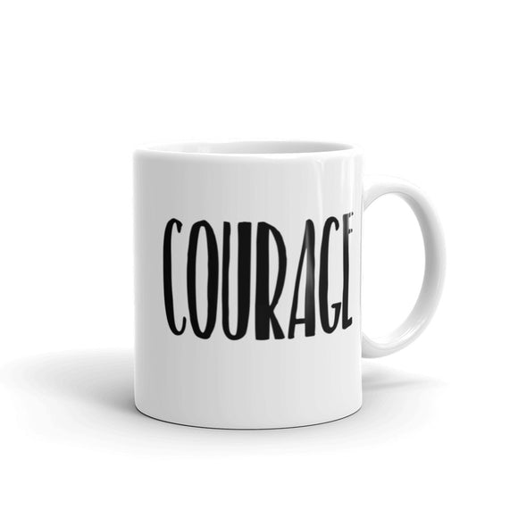 Courage Coffee Mug One