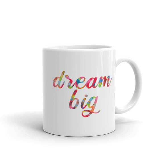 Dream Big Coffee Mug One