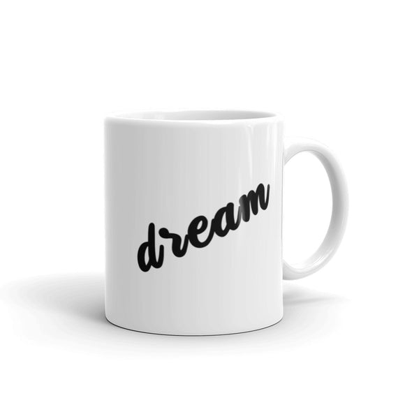 Dream Coffee Mug One