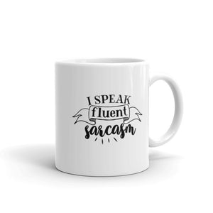 I Speak Fluent Sarcasm Coffee Mug One