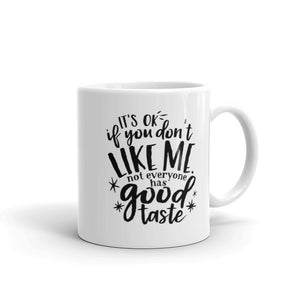 Not Everyone Has Good Taste Coffee Mug One