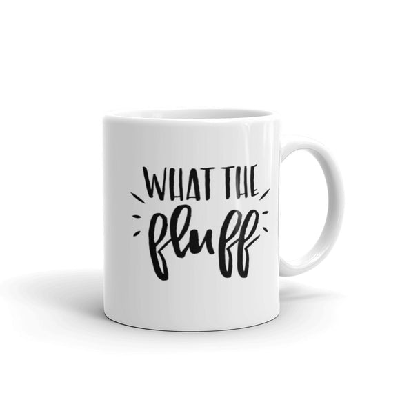 What The Fluff Coffee Mug One