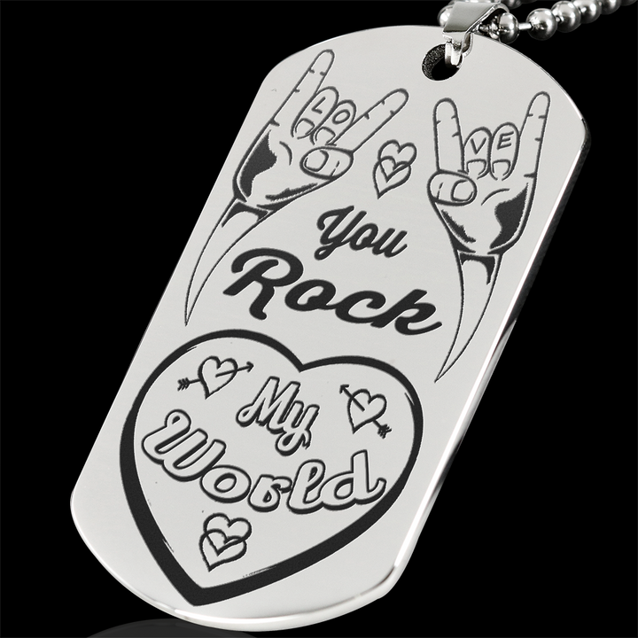 cool you rock my world stainless steel laser engraved dog tag