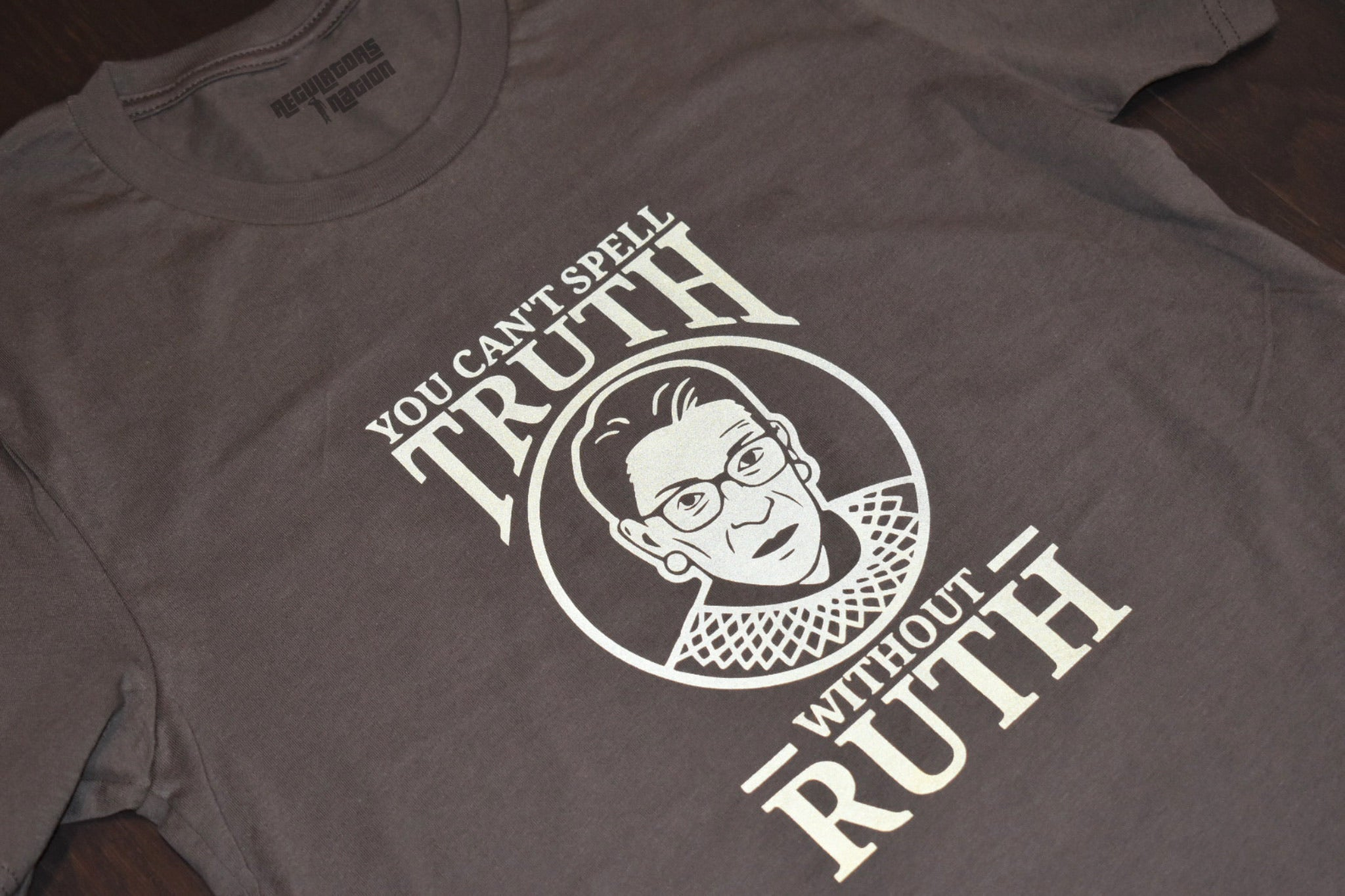 """YOU CAN'T SPELL TRUTH WITHOUT THE RUTH"""