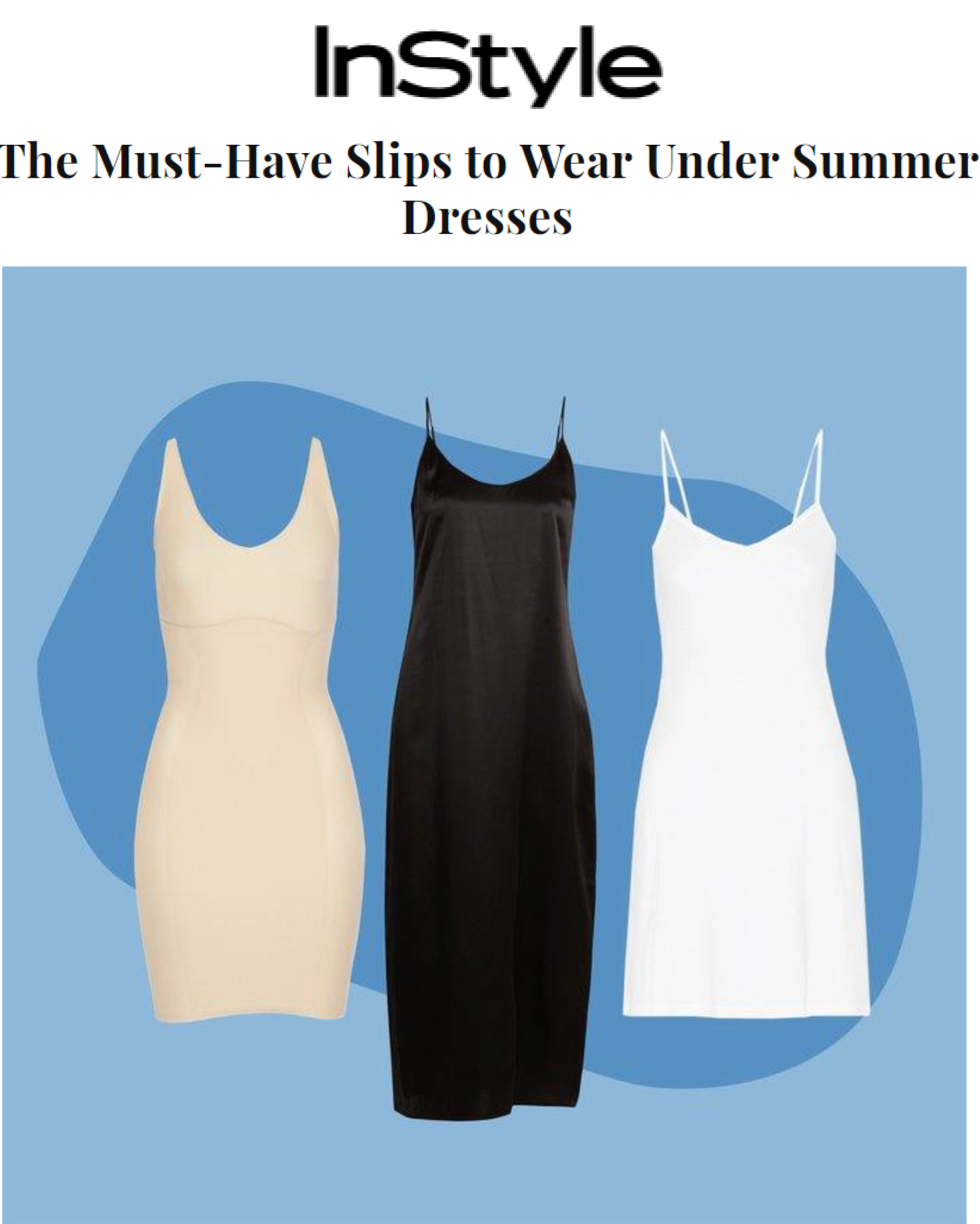 InStyle wrote Yummie's slips are a must-have.