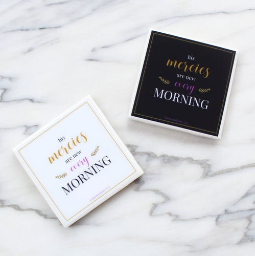 His Mercies are New Every Morning Coaster | Indulge Collection - Coaster This