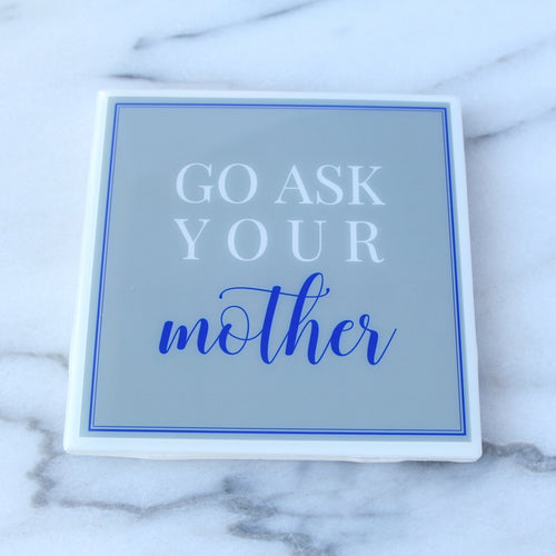 Go Ask Your Mother Coaster | Fathers Collection - Coaster This