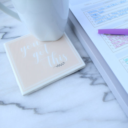 You Got This Coaster | Rise & Shine Collection - Coaster This
