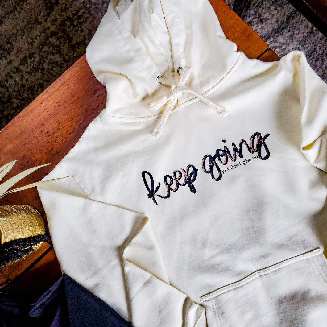 Keep Going, Just Don't Give Up Hoodie