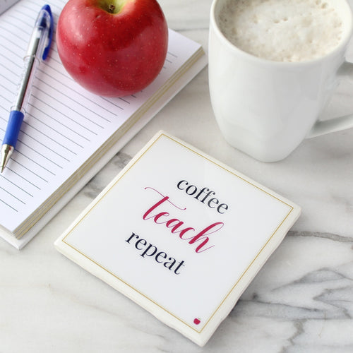Coffee Teach Repeat Coaster | Teachers Collection - Coaster This