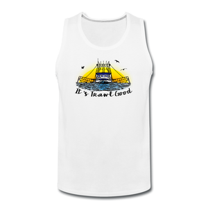 It's Trawl Good-ReBOOT Series | Men's Premium Tank - white