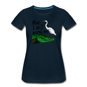 Mais, I Ain't Scared, Me!-ReBOOT | Women's Premium T-Shirt - deep navy