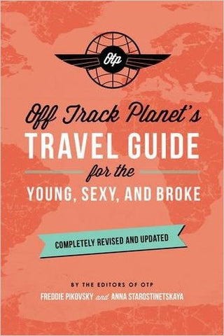 Off Track Planet's Travel Guide for the Young, Sexy & Broke