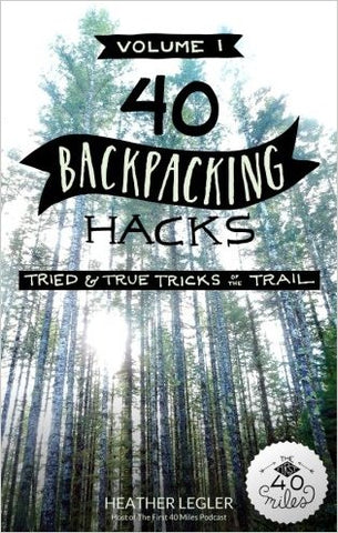 40 Backpacking Hacks