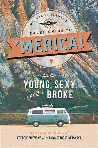 Off Track Planet's Travel Guide to 'Merica! for the Young, Sexy & Broke