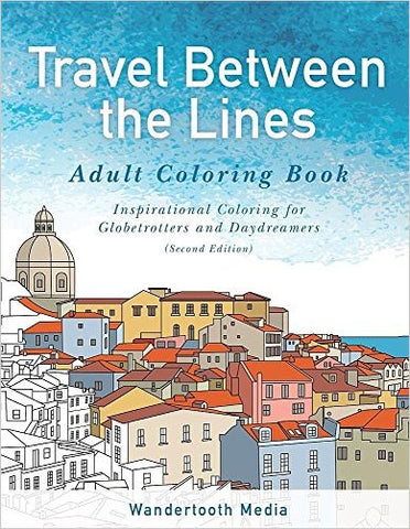 Travel Between the Lines Adult Coloring Book for Globetrotters & Daydreamers
