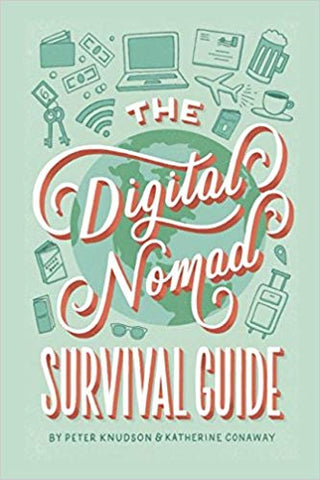The Digital Nomad Survival Guide