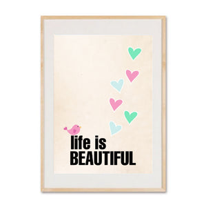 Life is Beautiful Print