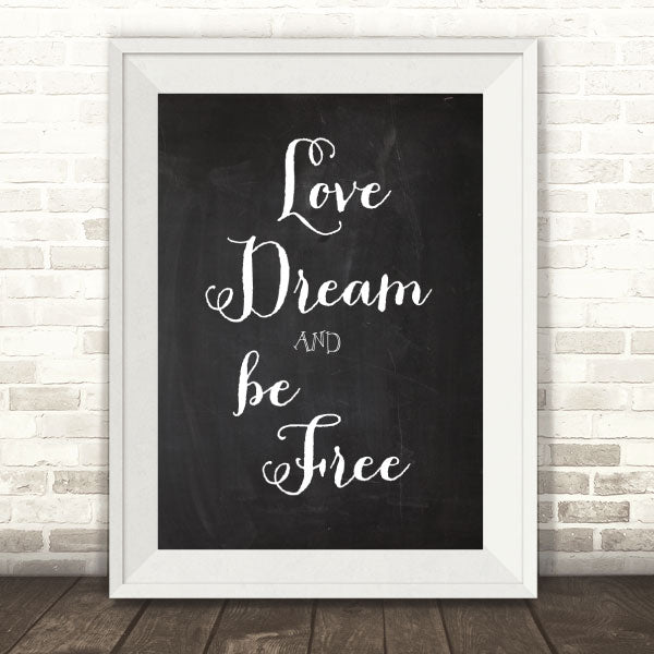 Love Dream & Be Free Typographic Print