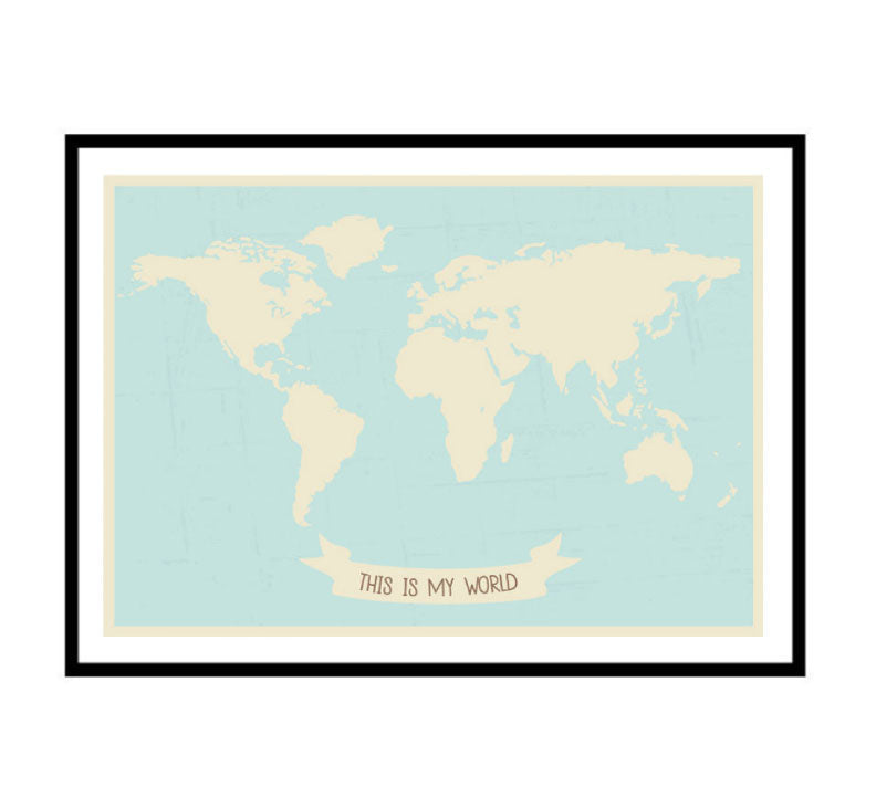 This Is My World Map Art Print