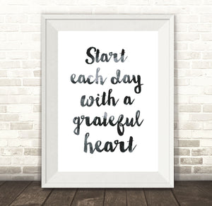 Start Each Day with a Grateful Heart Print