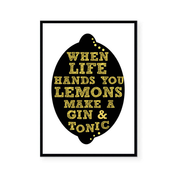 When Life Hands You Lemons Make A Gin & Tonic Print