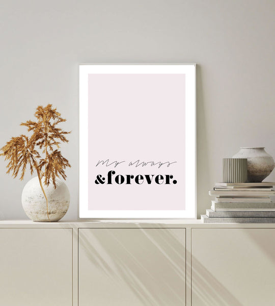 My always and forever print