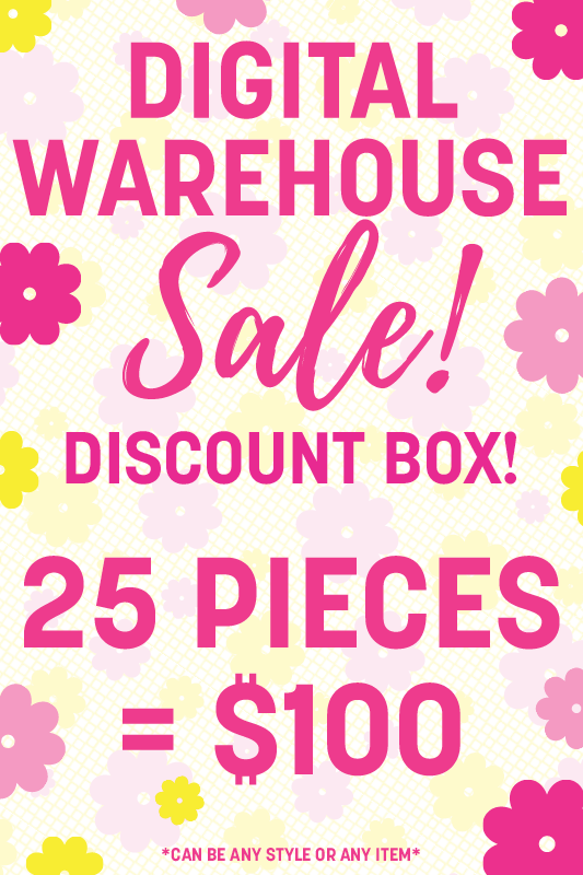 25 Digital Warehouse Sale Items = $100