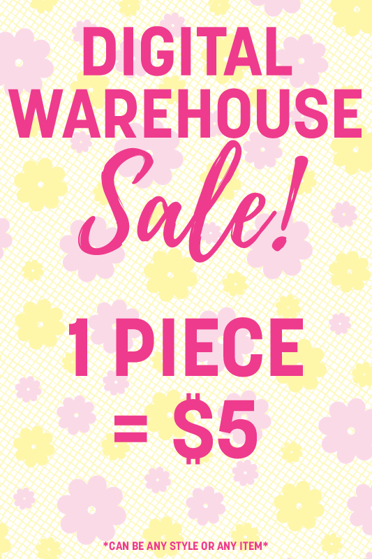 1 Digital Warehouse Sale Item = $5