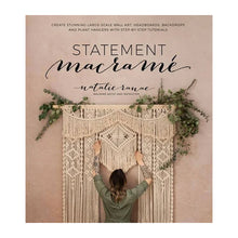 Statement Macrame: Create Stunning Large-Scale Wall Art, Headboards, Backdrops and Plant Hangers with Step-by-Step Tutorials by Natalie Ranae