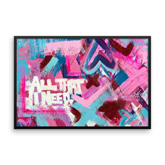 All That I Need. Enhanced Matte Paper Framed Poster Abstract Deep