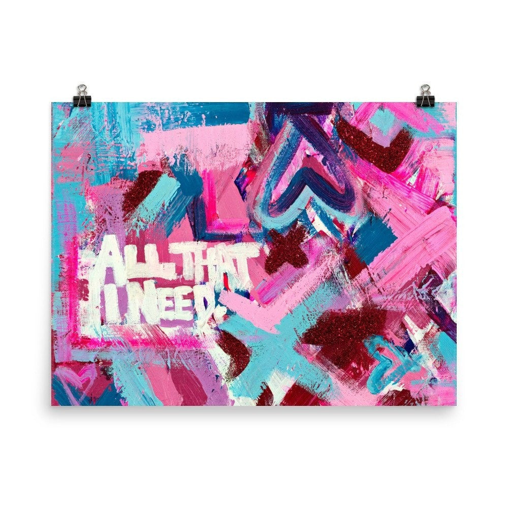 All That I Need. Enhanced Matte Paper Poster Abstract Deep