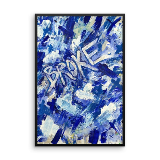 Broke. Premium Luster Photo Paper Framed Poster Abstract Deep