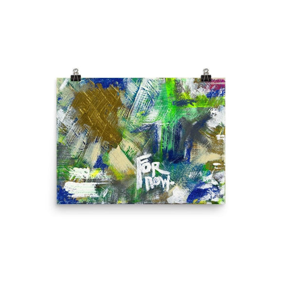 For Now. Enhanced Matte Paper Poster Abstract Deep