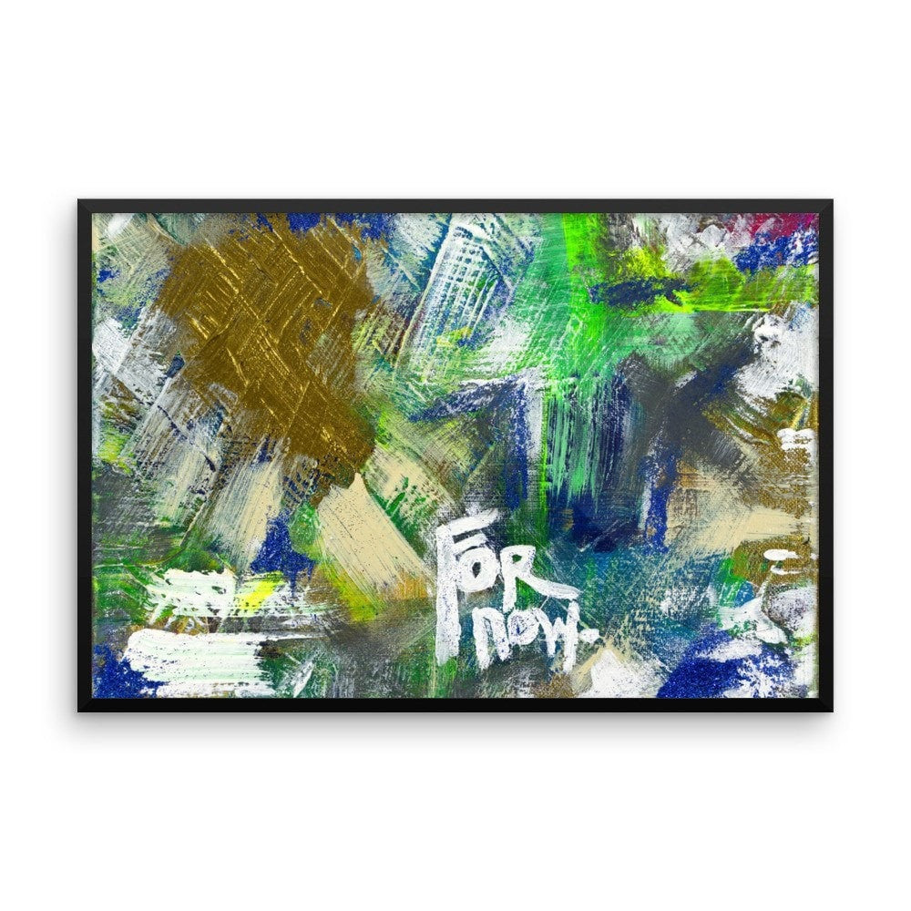 For Now. Premium Luster Photo Paper Framed Poster Abstract Deep