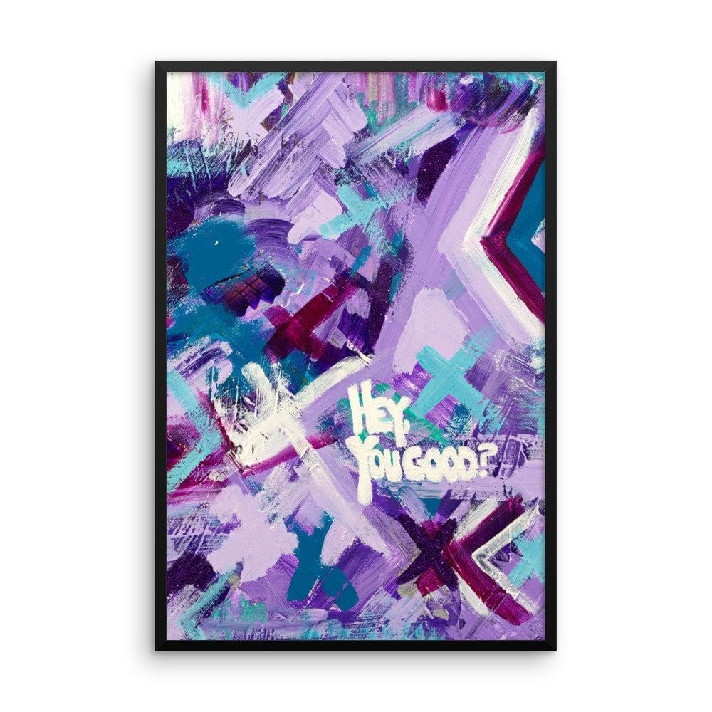 Hey You Good? Premium Luster Photo Paper Framed Poster Abstract Deep
