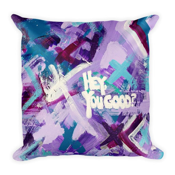Hey You Good? Square Pillow Abstract Deep