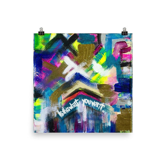 Is This What You Want. Enhanced Matte Paper Poster Abstract Deep