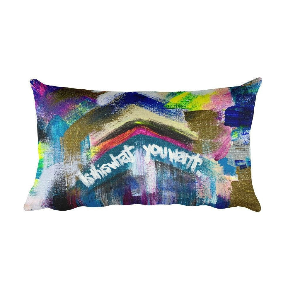 Is This What You Want. Rectangular Pillow Abstract Deep