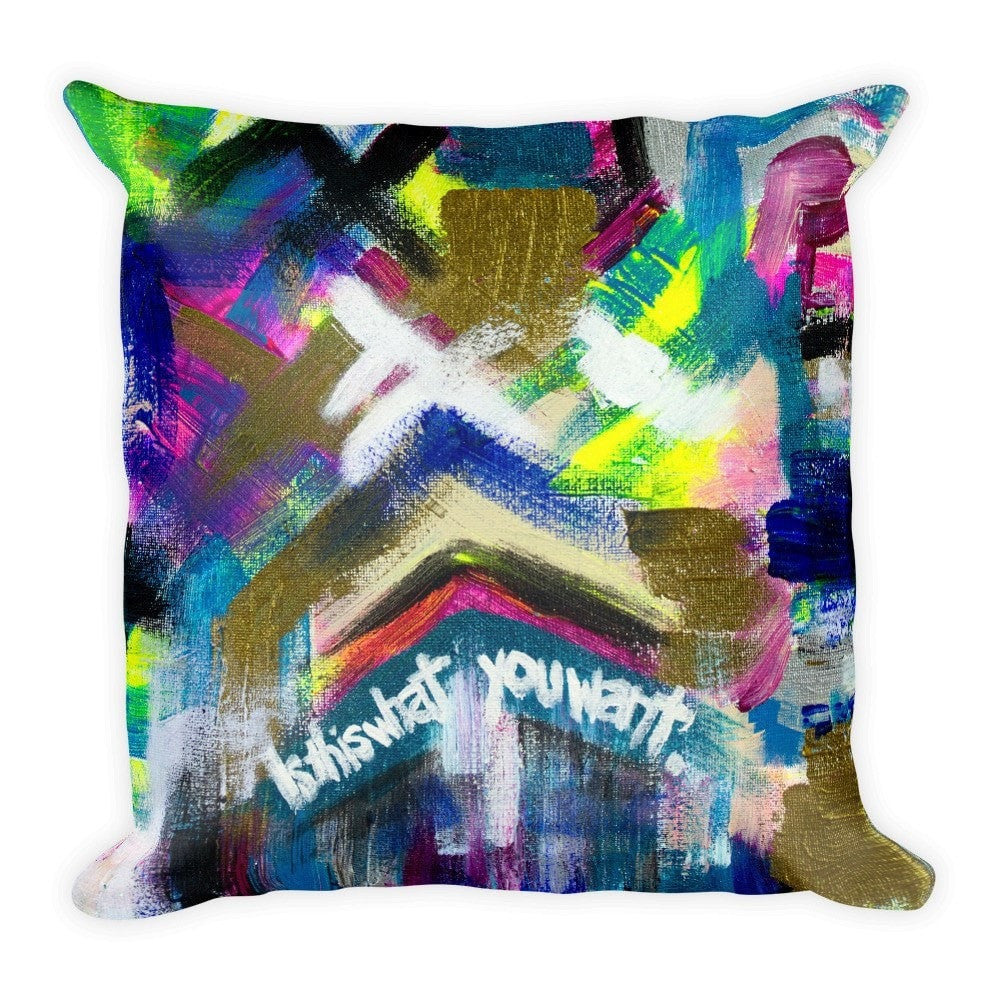 Is This What You Want. Square Pillow Abstract Deep
