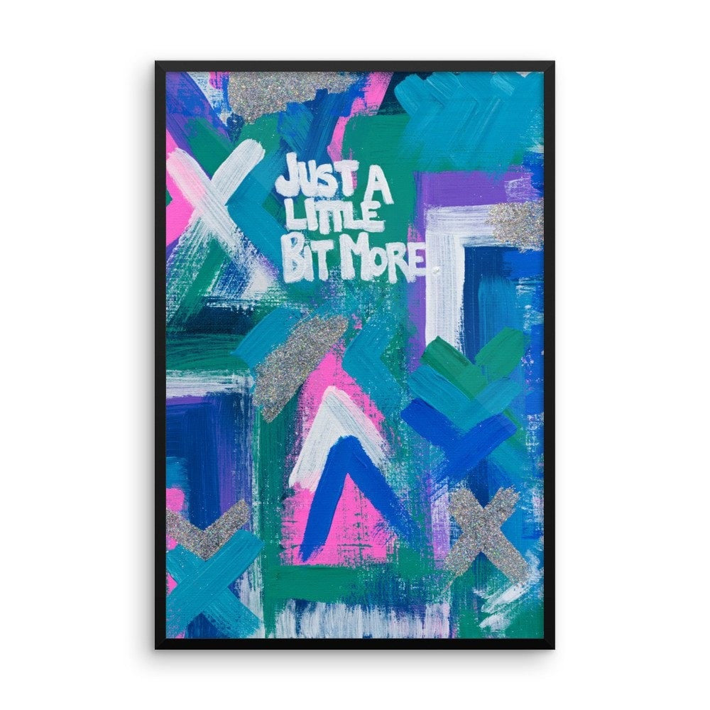 Just A Little Bit More. Enhanced Matte Paper Framed Poster Abstract Deep