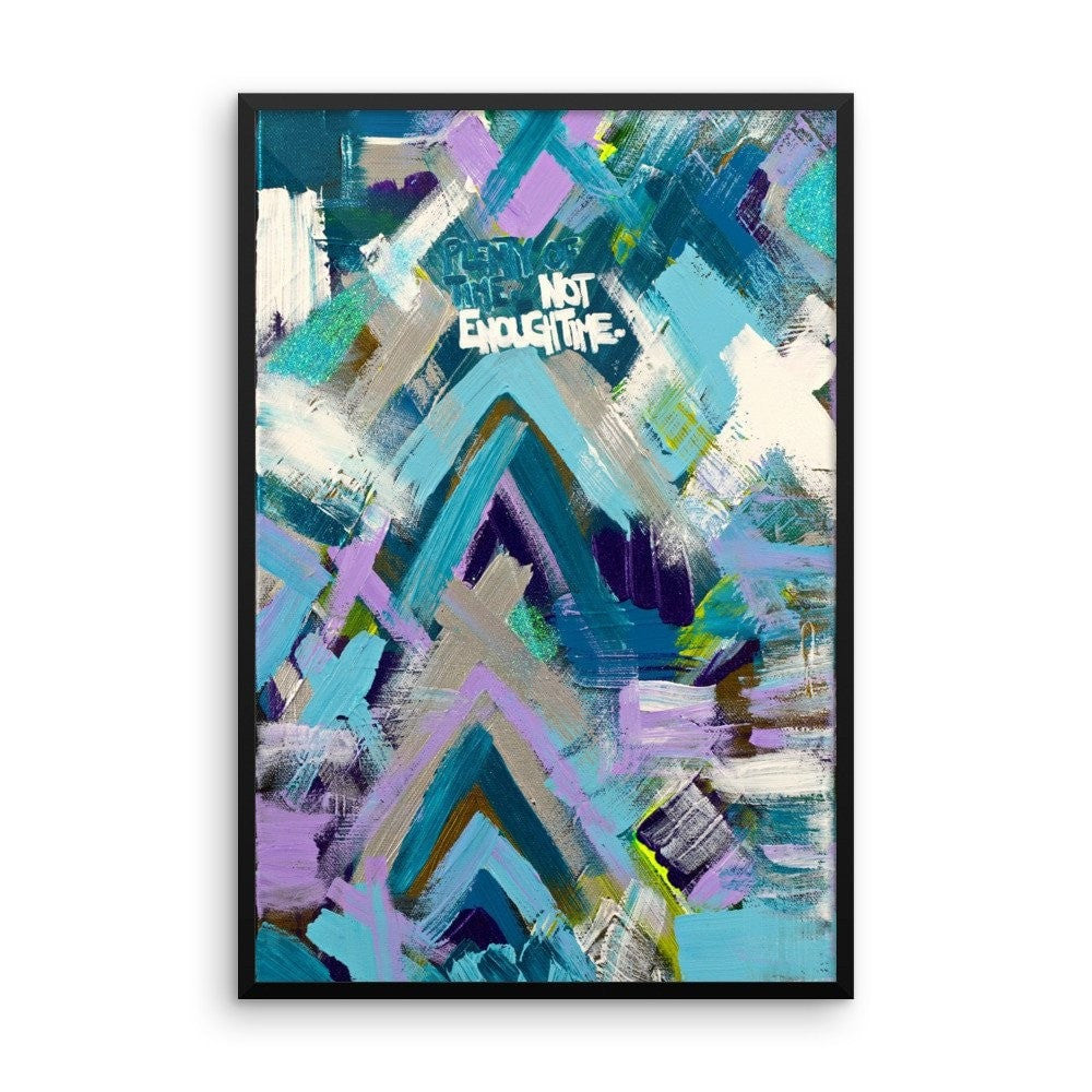 Plenty Of Time. Not Enough Time. Premium Luster Photo Paper Framed Poster Abstract Deep