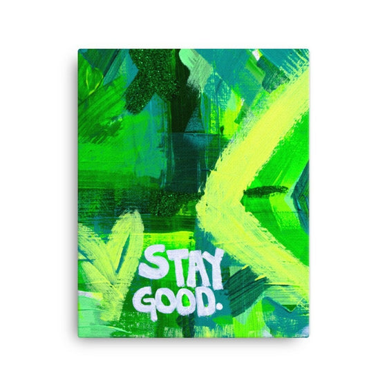 Stay Good. Canvas Abstract Deep