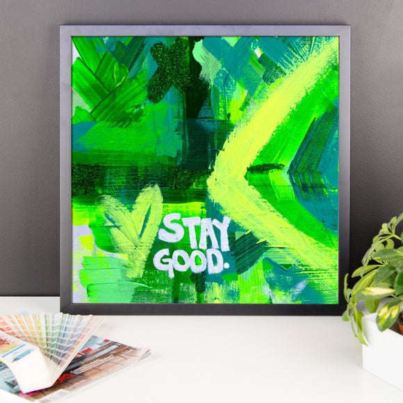 Stay Good. Premium Luster Photo Paper Framed Poster Abstract Deep