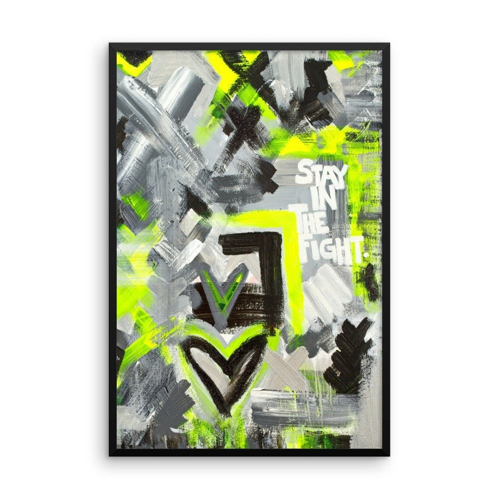 Stay In The Fight.  Enhanced Matte Paper Framed Poster Abstract Deep